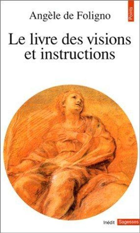 Le livre des visions et instructions de la bienheureuse Angèle de Foligno