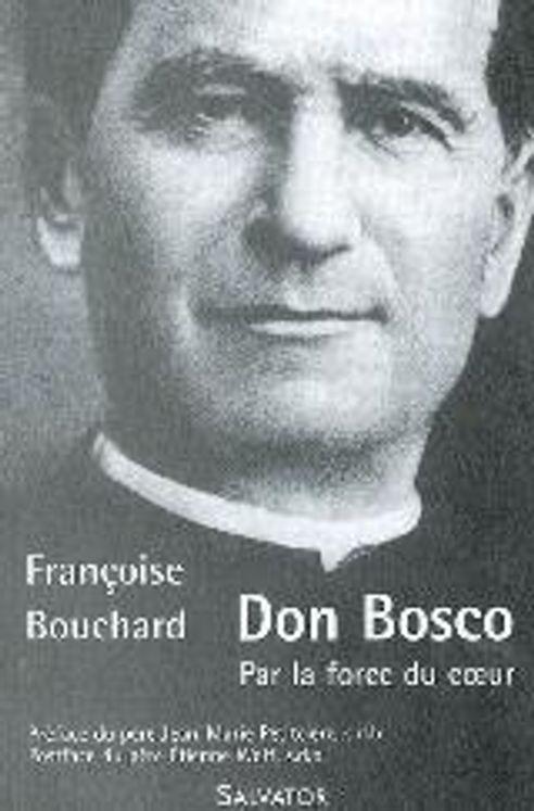 Don Bosco, par la force du coeur