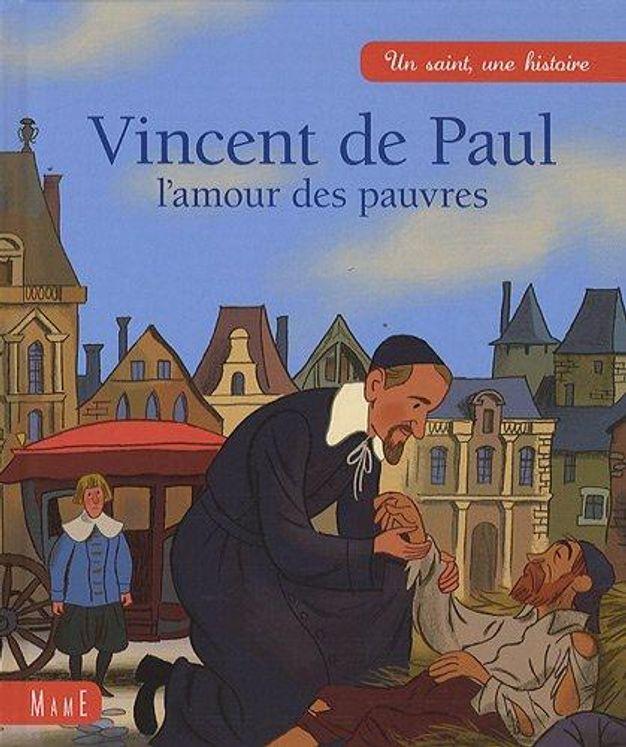 Vincent de Paul - Un saint une histoire