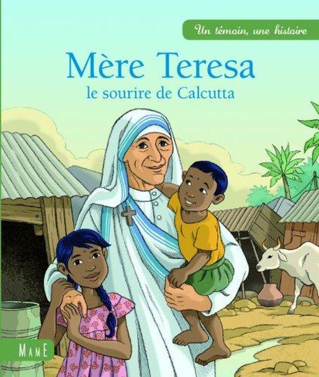 Mère Teresa, le sourire de Calcutta - Un saint, une histoire