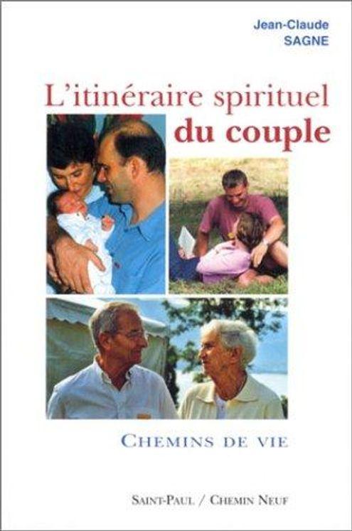 L'itinéraire spirituel du couple, tome 2 - Chemins de vie