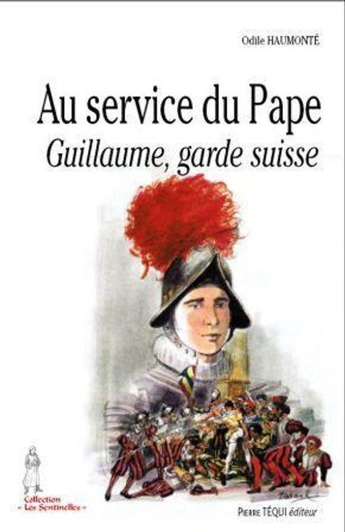 Au service du Pape, Guillaume garde suisse