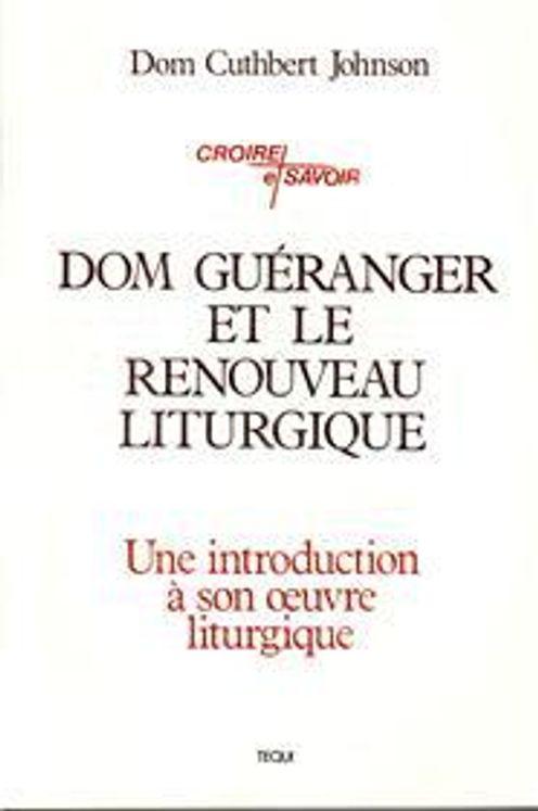 Dom Guéranger et le renouveau liturgique