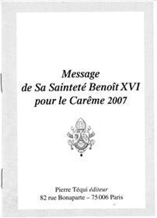 Message de Sa Sainteté Benoît XVI pour le Carême 2007