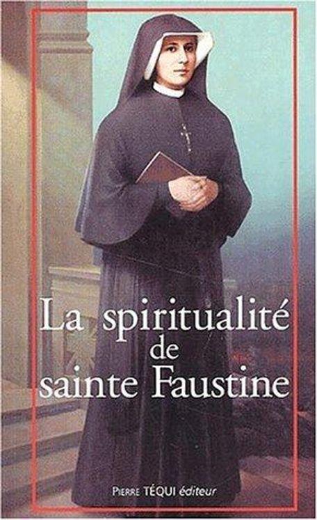 La spiritualité de sainte Faustine - Chemin vers l'union avec Dieu