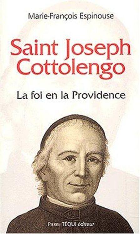 Saint Joseph Cottolengo. La foi en la Providence