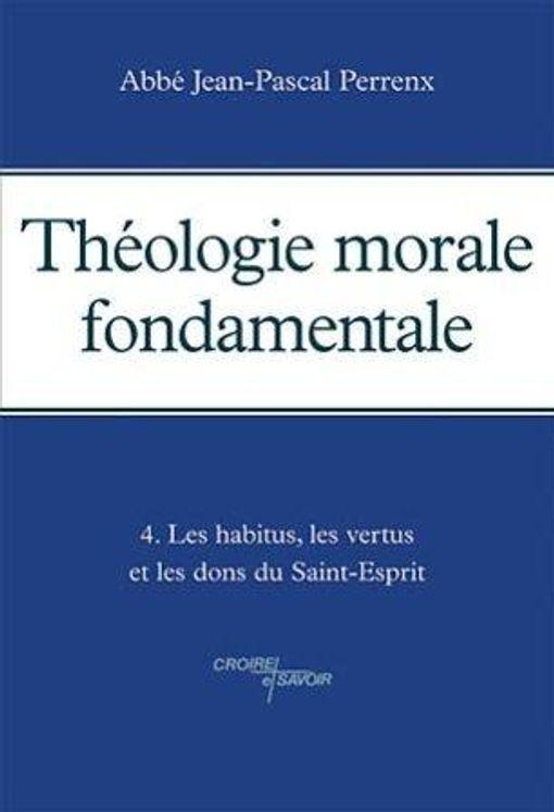 Théologie morale fondamentale - Tome 4