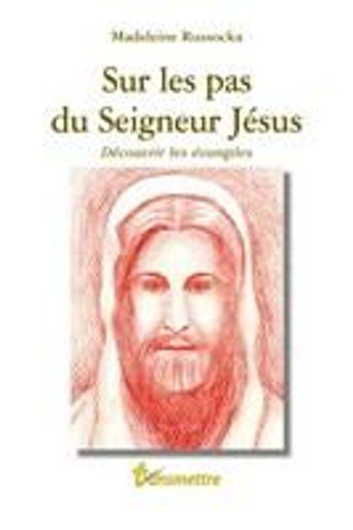 Sur les pas du Seigneur Jésus