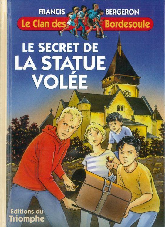 Le Clan des Bordesoule - Tome 1 - Le secret de la statue volée