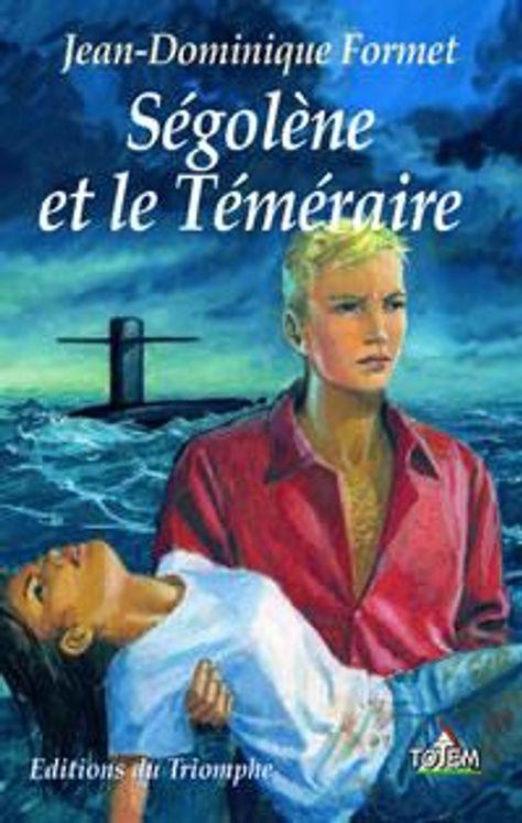 """Ségolène 04 - Ségolène et le """"téméraire"""""""
