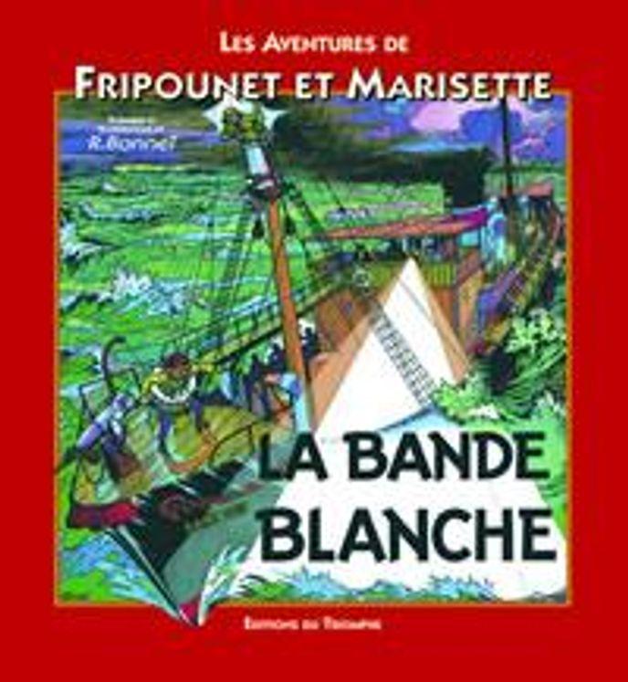 Fripounet et Marisette A08 - La bande blanche