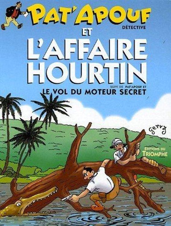 Pat'Apouf 01 - Pat'Apouf et l'affaire Hourtin - Pat'Apouf et le vol du moteur secret
