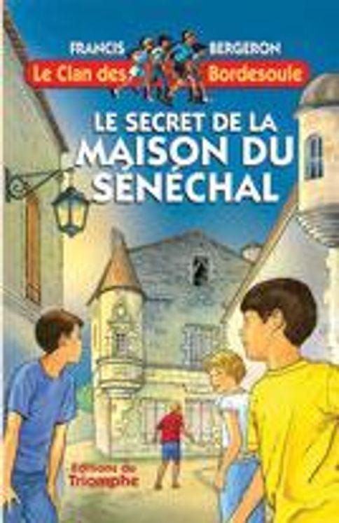 Le Clan des Bordesoule - Tome 18 - Le Secret de la Maison du Sénéchal