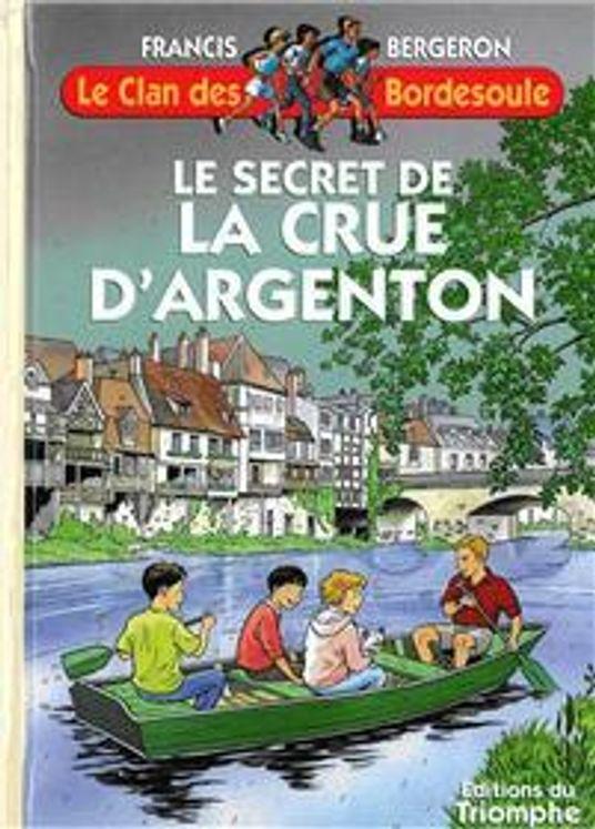 Le Clan des Bordesoule - Tome 22 - Le Secret de la crue d'Argenton