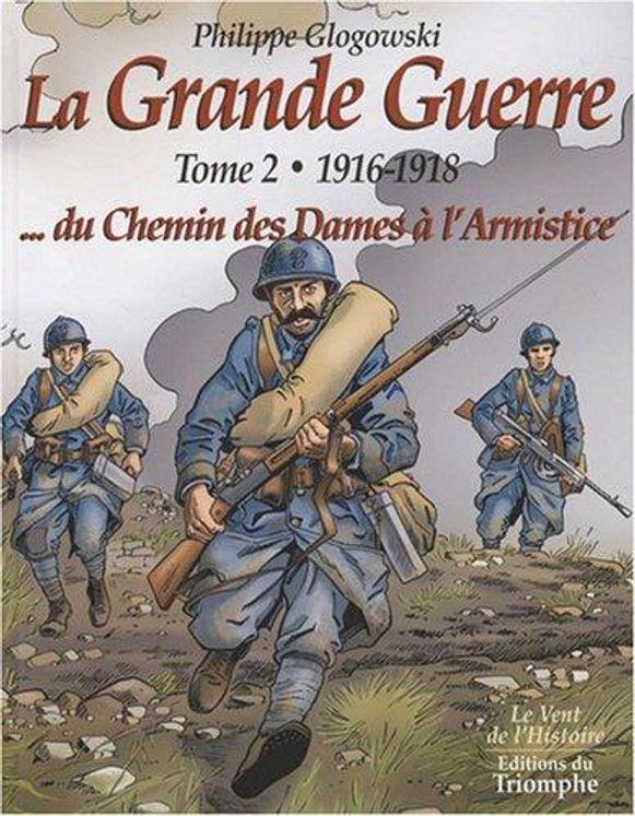 La Grande Guerre, Tome 2 - 1916-1918, du chemin des Dames à l'armistice BD