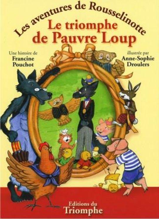 Les aventures de rousselinotte 04 - Le triomphe de pauvre loup