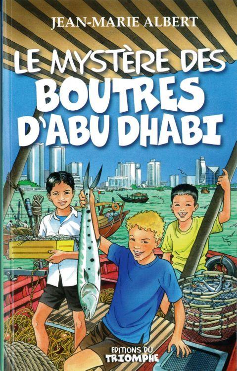 Titou et Maxou 03 - Le mystère des Boutres d'Abu Dhabi