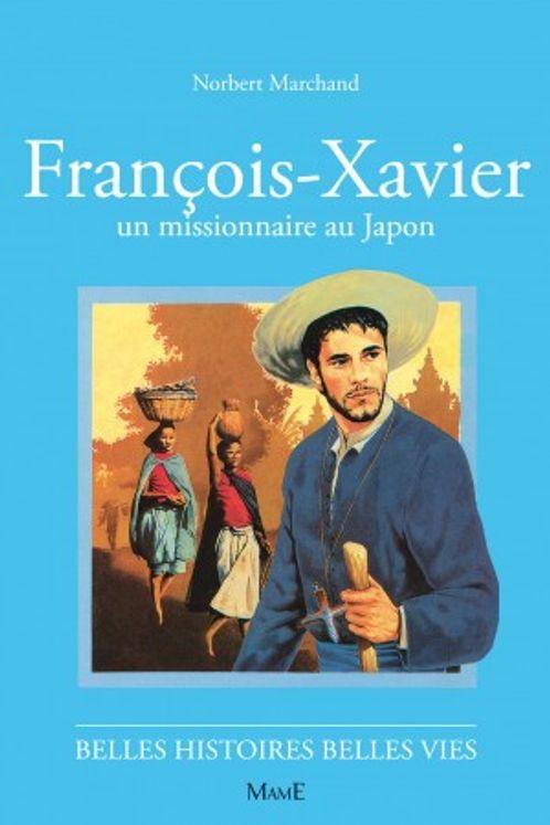 François-Xavier, un missionnaire au Japon - Belles histoires Belles vies