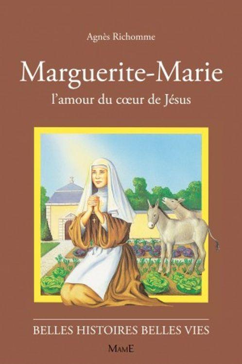 Marguerite-Marie, l´amour du du Coeur de Jésus - Belles histoires belles vies