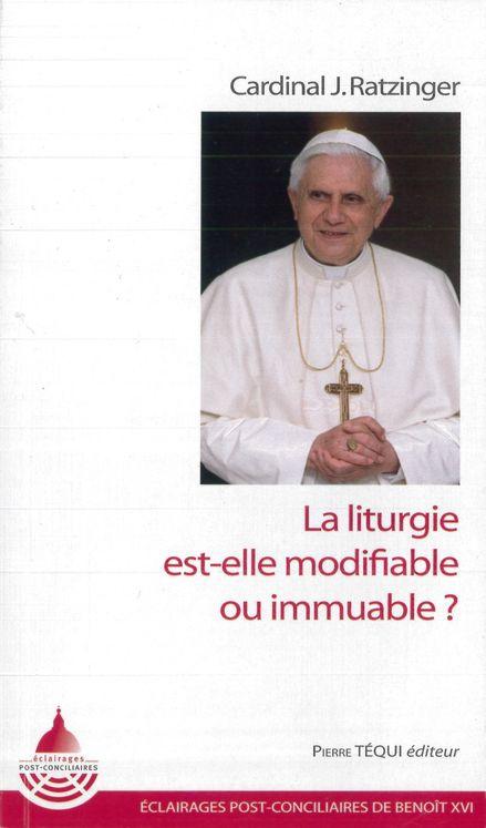 La liturgie est-elle modifiable ou immuable ?