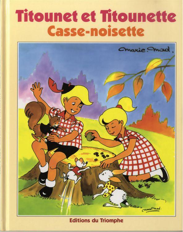 Titounet et Titounette 03 - Casse-noisette