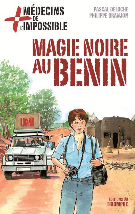 Médecins de l'impossible 07 - Magie noire au Bénin