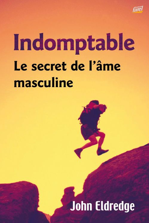 Indomptable - Le secret de l´âme masculine