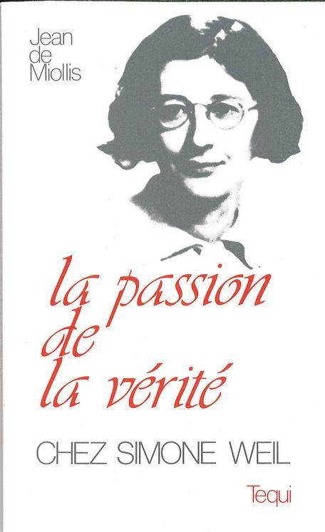 La passion de la vérité chez Simone Weil (1909-1943)