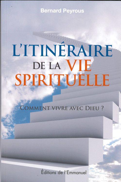 Itinéraire de la vie spirituelle  (nouvelle édition)