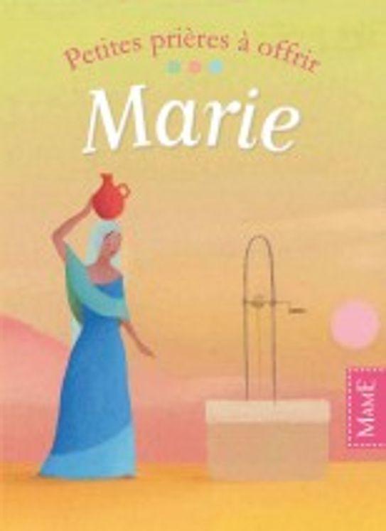 Petites prières à offrir Marie