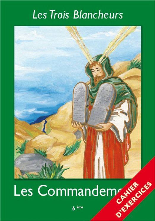 Les Trois Blancheurs - Les Commandements - Cahier d´exercices - Volume 6 - 6ème