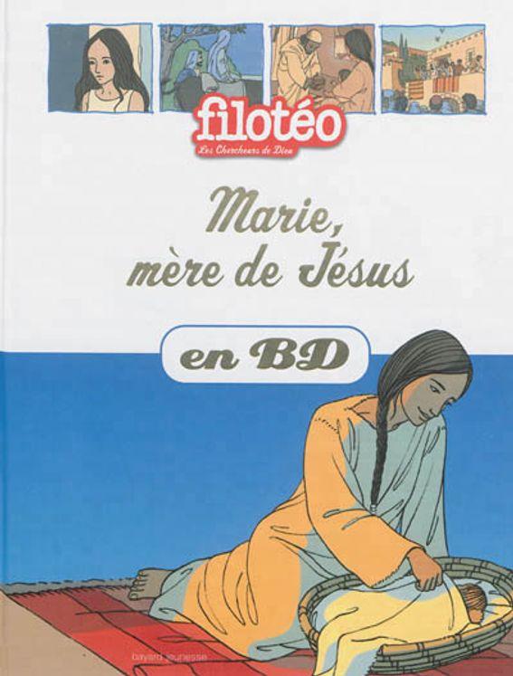 Les Chercheurs de Dieu 06 - Marie, mère de Jésus