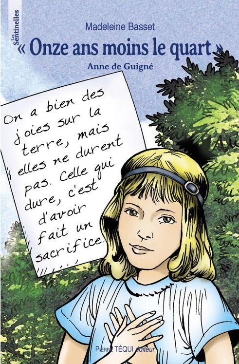 Onze ans moins le quart, Anne de Guigné - Les sentinelles