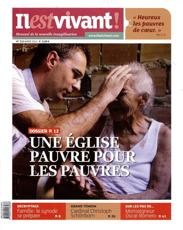 N°313 - Il est vivant Nouvelle formule - Mars 2014 - Une Eglise pauvre pour les pauvres