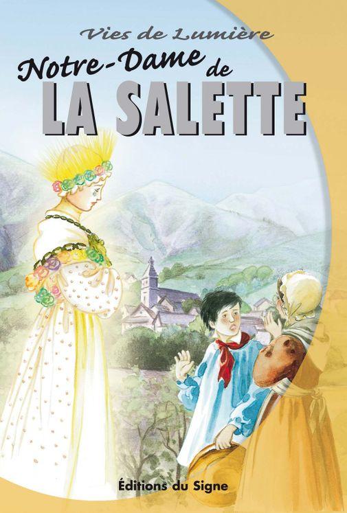 Notre Dame de la Salette - Vies de lumière