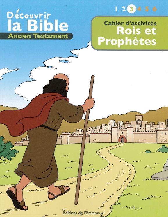 Cahier d'activités - Découvrir la Bible  -  Ancien Testament - Rois et prophètes Volume 3
