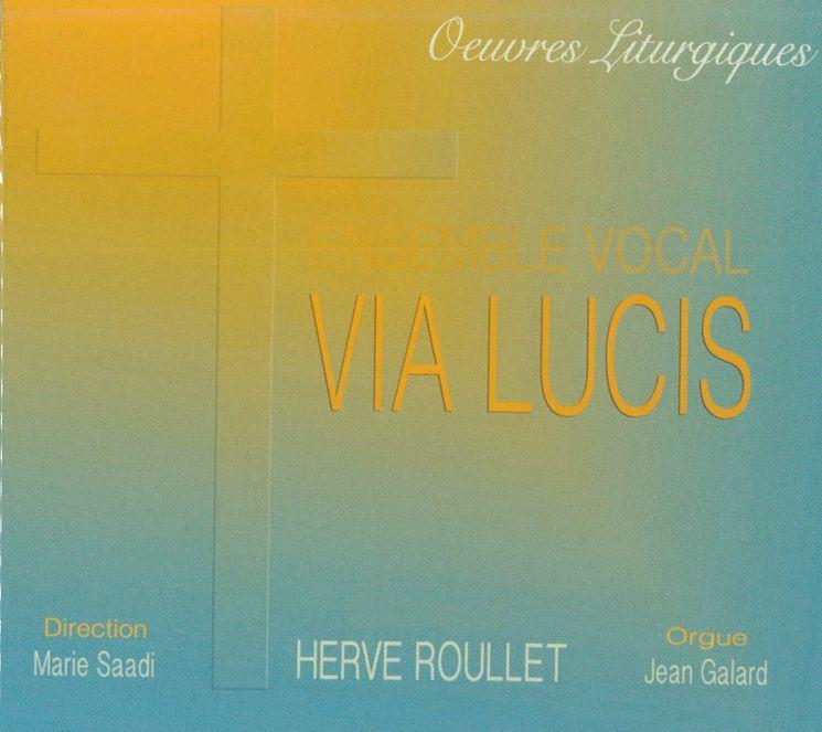 CD Oeuvres Liturgiques - Ensemble vocal Via Lucis
