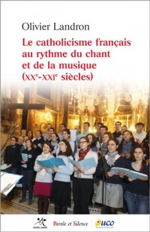 Le catholicisme francais au rythme du chant et de la musique