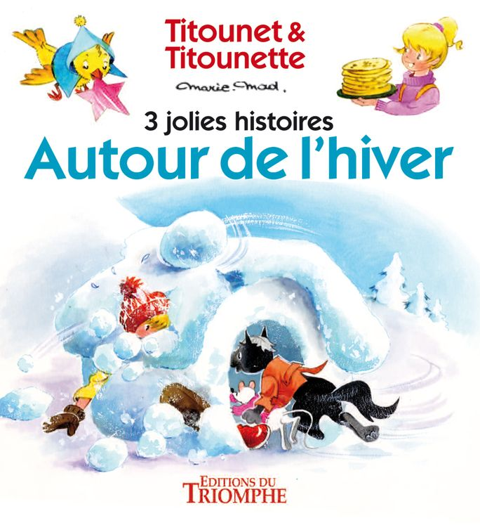 Autour de l´hiver - 3 jolies histoires de Titounet et Titounette
