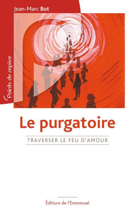 Le Purgatoire - Traverser le feu d´Amour