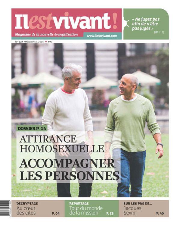 N°324 - Il est vivant - Mars/Avril 2015 - Attirance homosexuelle, accompagner les personnes