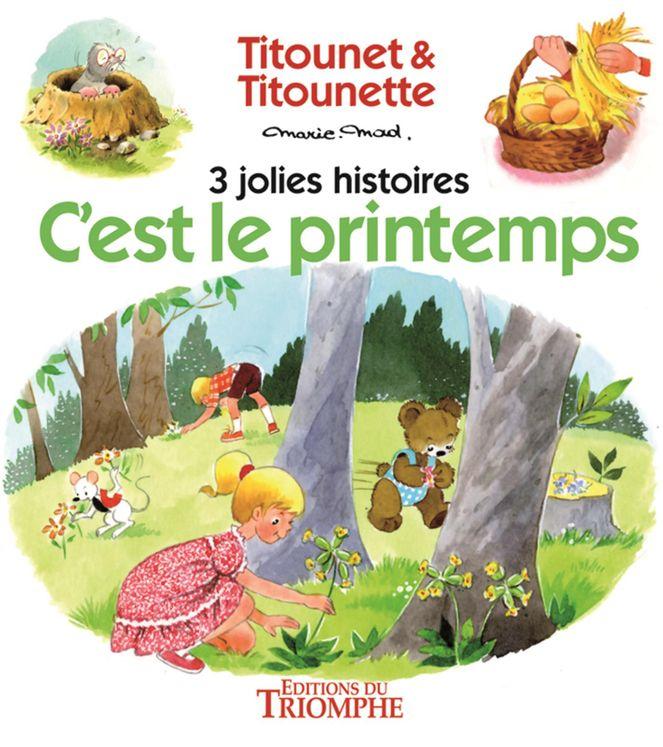 C´est le printemps - 3 jolies histoires de Titounet et Titounette