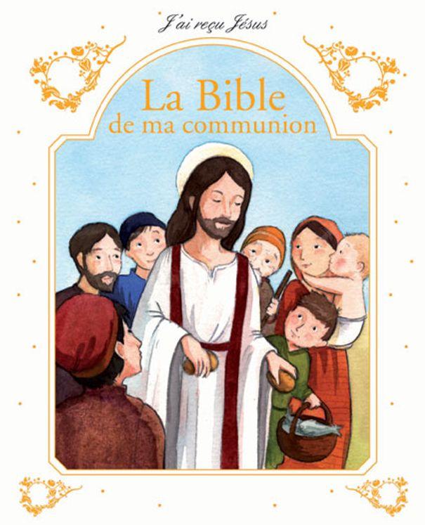 J´ai reçu Jésus - La Bible de ma Communion