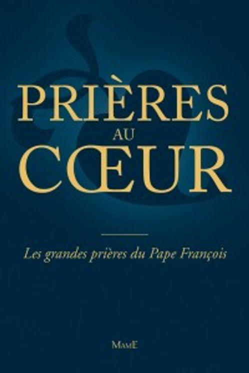 Prières du pape François - Prières au coeur