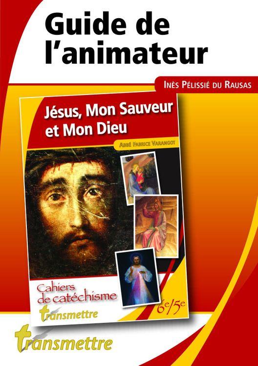 Jésus, Mon Sauveur et Mon Dieu - Guide de l´animateur