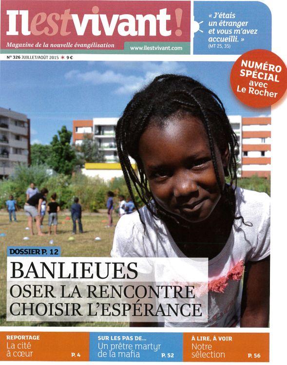 N°326 - Il est vivant - Juillet/Août 2015 - Banlieues. Oser la rencontre, choisir l´Espérance.