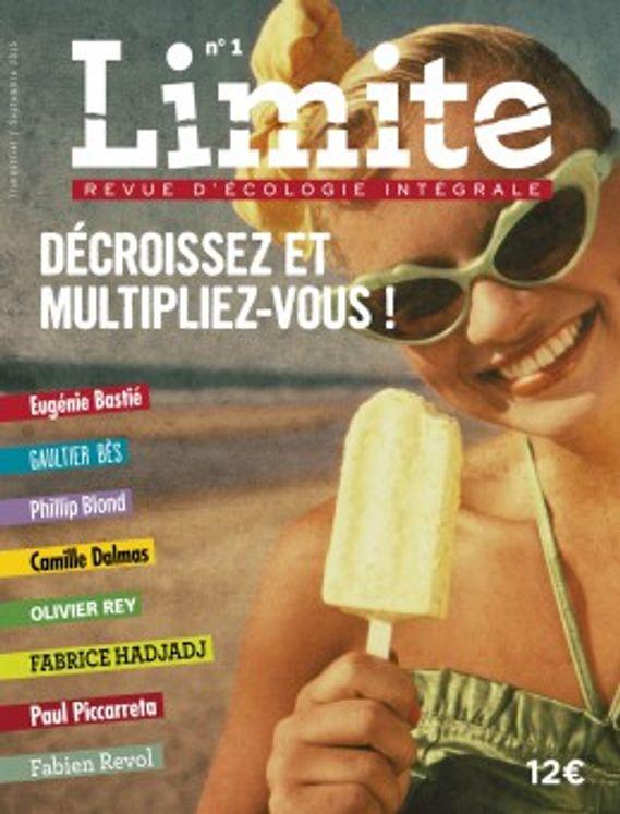 Revue Limite n° 1 -  Décroissez et multipliez-vous