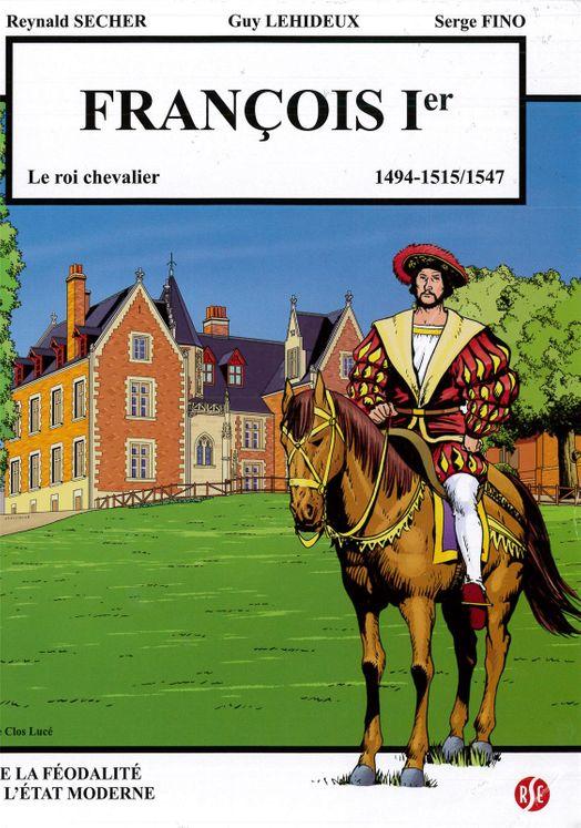 François 1er - le roi chevalier - Le Clos Lucé Volume 6