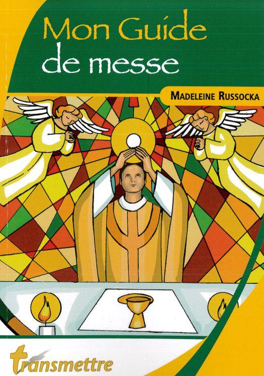 Mon guide de Messe - Oui, Seigneur je viens vers toi !