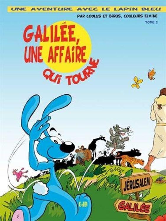 Galilée, une affaire qui tourne  BD - Une aventure avec le lapin bleu Tome 2